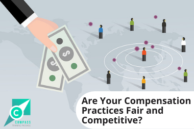 A Recording of Are Your Compensation Practices Fair and Competitive Recording is Now Available!